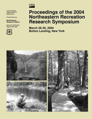 Proceedings of the 2004 Northeastern Recreation Research Symposium