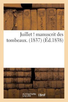 Juillet ! Manuscrit des Tombeaux. (1837)