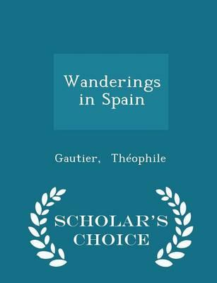Wanderings in Spain - Scholar's Choice Edition