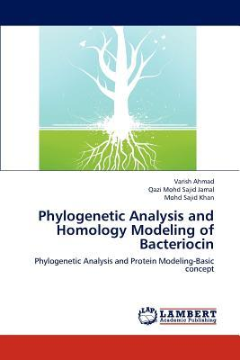 Phylogenetic Analysis and Homology Modeling of Bacteriocin