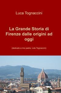 La grande storia di Firenze dalle origini a oggi