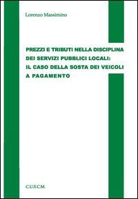 Prezzi e tributi nella disciplina dei servizi pubblici locali. Il caso della sosta dei veicoli e pagamento