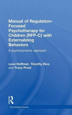 Manual of Regulation-Focused Psychotherapy for Children (RFP-C) with Externalizing Behaviors