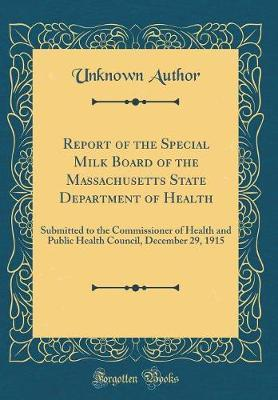 Report of the Special Milk Board of the Massachusetts State Department of Health
