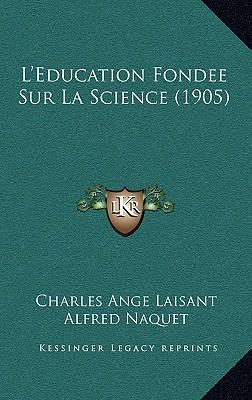 L'Education Fondee Sur La Science (1905)