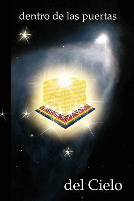 Adentro de las Puertas del Cielo/ Inside the gates of heaven