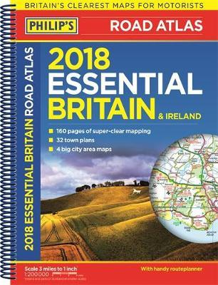 Philip's 2018 Essential Road Atlas Britain and Ireland - Spiral A4