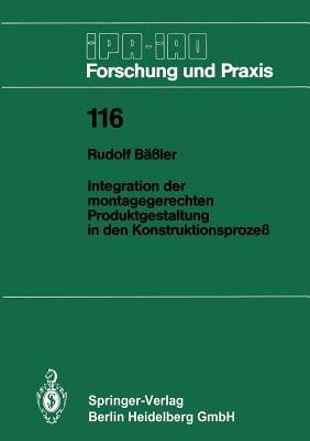 Integration Der Montagegerechten Produktgestaltung in Den Konstruktionsprozeß