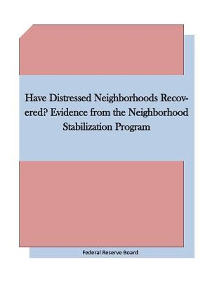 Have Distressed Neighborhoods Recovered? Evidence from the Neighborhood Stabilization Program
