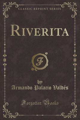 Riverita (Classic Reprint)
