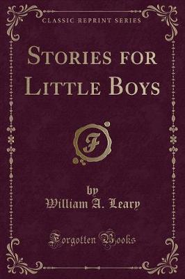 Stories for Little Boys (Classic Reprint)