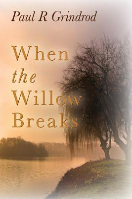 When the Willow Breaks