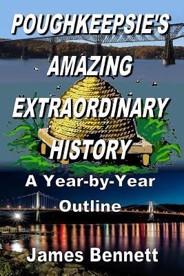 Poughkeepsie's Amazing Extraordinary History