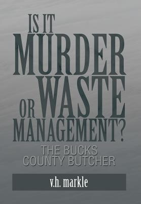 Is It Murder or Waste Management?