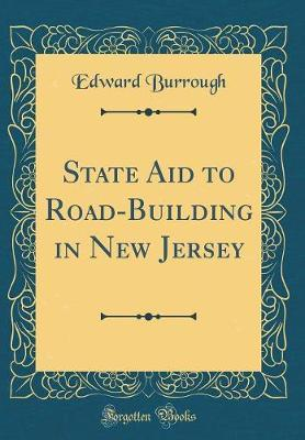 State Aid to Road-Building in New Jersey (Classic Reprint)