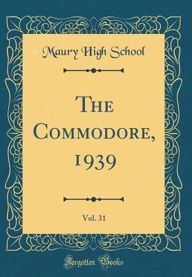 The Commodore, 1939, Vol. 31 (Classic Reprint)
