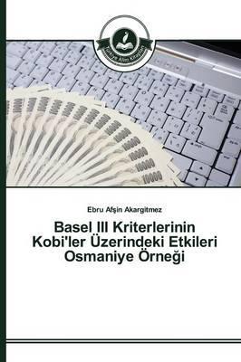 Basel III Kriterlerinin Kobi'ler Üzerindeki Etkileri Osmaniye Örneği