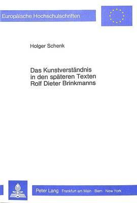 Das Kunstverständnis in den späteren Texten Rolf Dieter Brinkmanns