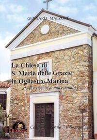 La chiesa di S. Maria delle Grazie in Ogliastro Marina. Storia e vicende di una comunità