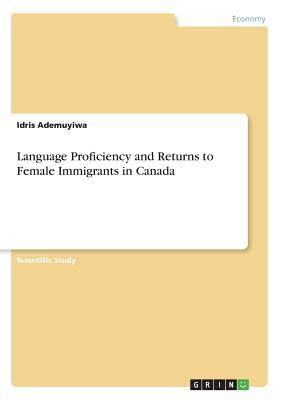 Language Proficiency and Returns to Female Immigrants in Canada