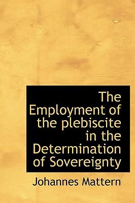 The Employment of the Plebiscite in the Determination of Sovereignty