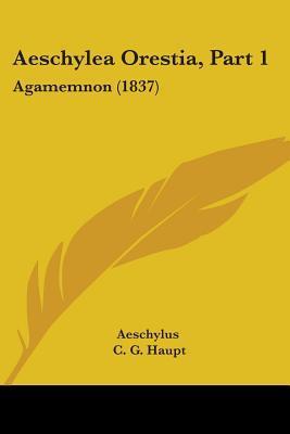 Aeschylea Orestia, Part 1