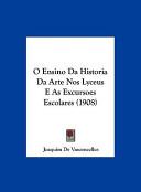 O Ensino Da Historia Da Arte Nos Lyceus E as Excursoes Escolares (1908)