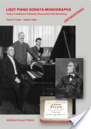 LISZT PIANO SONATA MONOGRAPHS - Arthur Friedheim's Recently Discovered Roll Recording