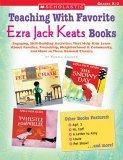 Teaching With Favorite Ezra Jack Keats Books