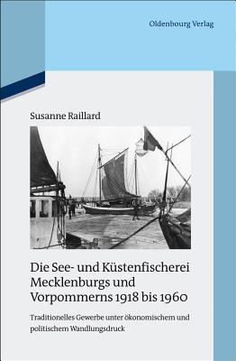 Die See- Und Küstenfischerei Mecklenburgs Und Vorpommerns 1918-1960