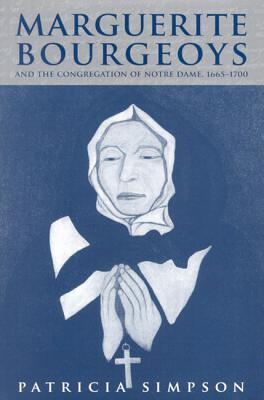 Marguerite Bourgeoys And the Congregation of Notre Dame, 1665-1670