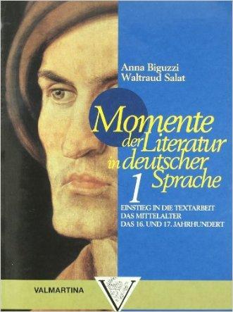 Momente der Literatur in deutscher Sprache. Per le Scuole superiori
