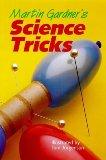 Martin Gardner's Science Tricks