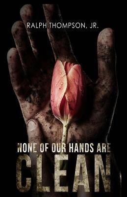 None of Our Hands Are Clean