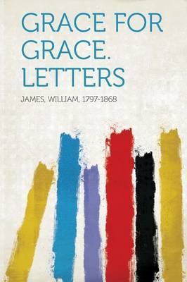Grace for Grace. Letters