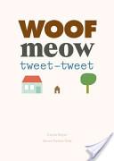 Woof Meow Tweet-Tweet