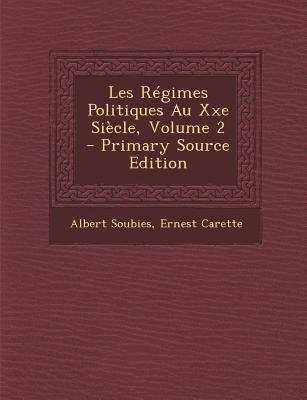 Les Regimes Politiques Au Xxe Siecle, Volume 2