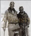 I grandi alpinisti. Dai pionieri ai conquistatori degli 8000