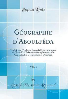 Géographie d'Aboulféda, Vol. 1