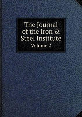 The Journal of the Iron & Steel Institute Volume 2