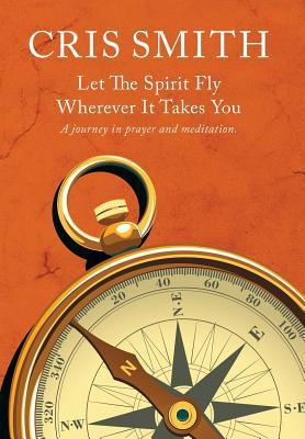 Let the Spirit Fly, Wherever It Takes You