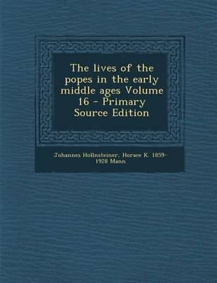 Lives of the Popes in the Early Middle Ages Volume 16