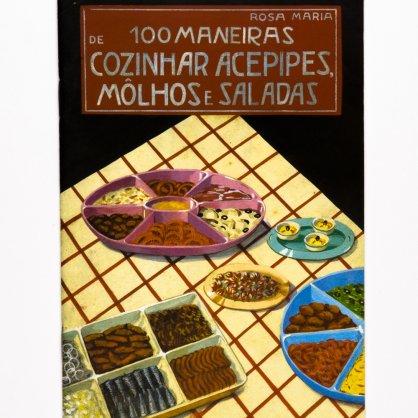 Cem Maneiras de Cozinhar Acepipes, Molhos e Saladas
