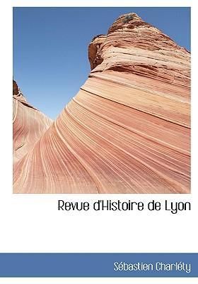 Revue D'histoire De Lyon