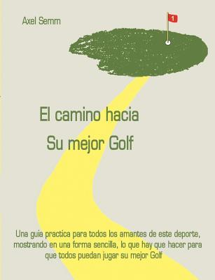 El camino hacia Su mejor Golf