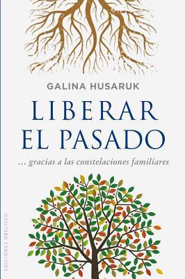 Liberar el pasado a partir de las constelaciones familiares/ Unlocking the Past from Family Constellations