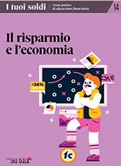 I tuoi soldi - Corso pratico di educazione finanziaria - vol. 14