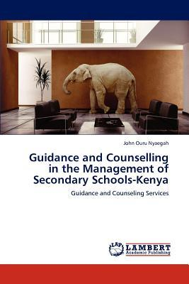 Guidance and Counselling in the Management of Secondary Schools-Kenya