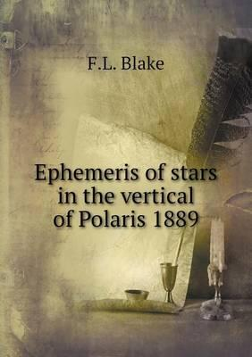 Ephemeris of Stars in the Vertical of Polaris 1889