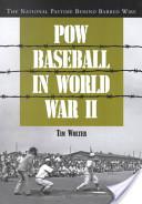 POW Baseball in World War II